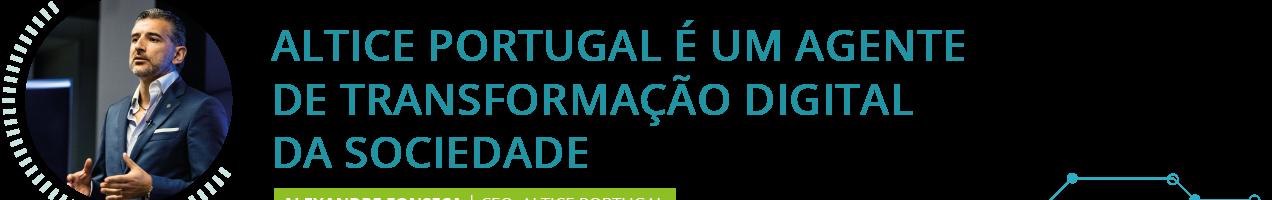 Altice Portugal é um agente de Transformação Digital da sociedade